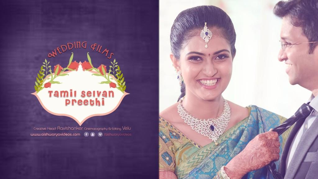 Tamilselvan & Preethi – Wedding Video